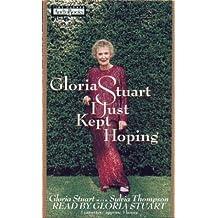 Gloria Stuart: I Just Kept Hoping
