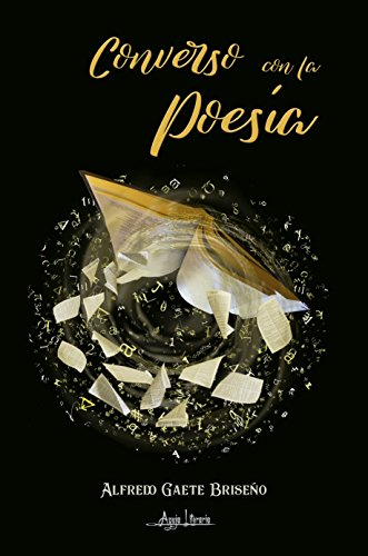 Converso con la Poesía por Alfredo Gaete Briseño