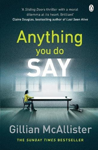 Anything You Do Say: THE ADDICTIVE psychological thriller from the Sunday Times bestselling author
