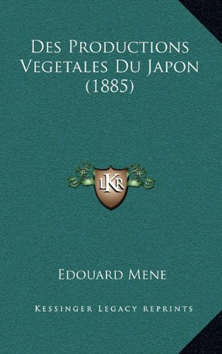 Des Productions Vegetales Du Japon (1885)