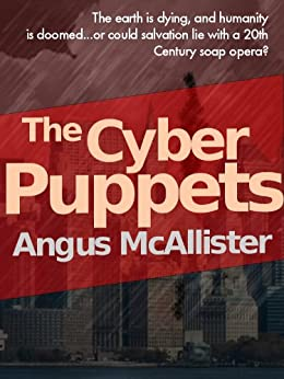 The Cyber Puppets (Brain in a Jar Books Book 3) by [McAllister, Angus]