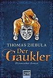 Der Gaukler: Historischer Roman