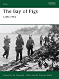 The Bay of Pigs: Cuba 1961 (Elite)