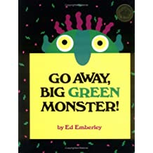 Go Away, Big Green Monster! [ GO AWAY, BIG GREEN MONSTER! ] by Emberley, Edward R. (Author) Apr-01-1993 [ Hardcover ]
