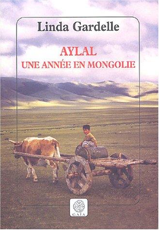 Aylal : Une année en Mongolie