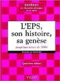 L'EPS - Son histoire, sa genèse : Jusqu'aux textes de 2004