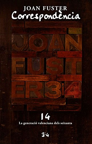 Correspòndencia XIV Joan Fuster. La generació valenciana dels seixanta por Antoni Furió