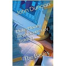 Make Money Cryptocurrency Trading: The Basics (English Edition)