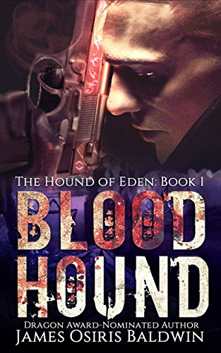 Blood Hound: An Alexi Sokolsky Supernatural Thriller (Alexi Sokolsky: Hound of Eden...