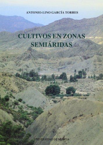 Cultivos en Zonas Semiaridas: Caracteristicas Que Mejoran Su Rendimiento y Uso Eficaz del Agua