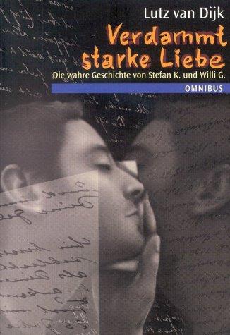 Verdammt starke Liebe - Eine wahre Geschichte: Ab 14 Jahre