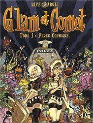 Glam et Comet, Tome 1 : Purée cosmique