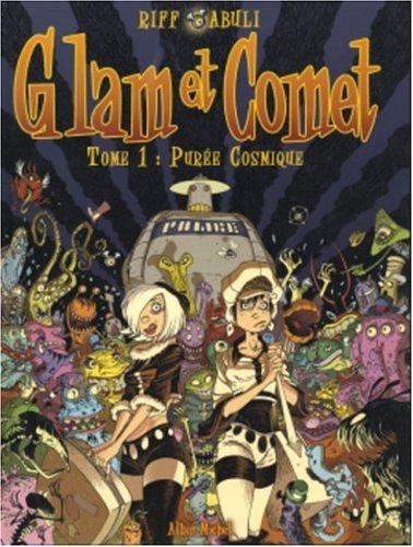 Glam Et Comet Tome 1 Purée Cosmique Pdf Download