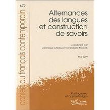 Cahiers du français contemporain, N° 5 : Alternances des langues et construction de savoirs