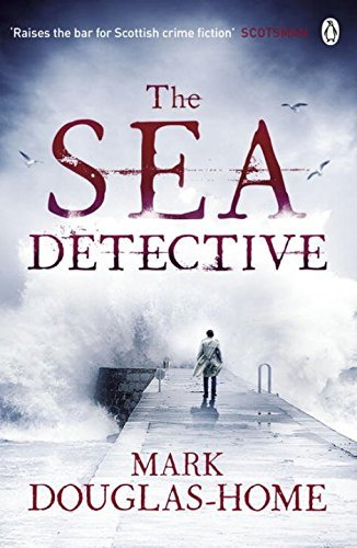 The Sea Detective by Mark Douglas-Home (2015-11-05)