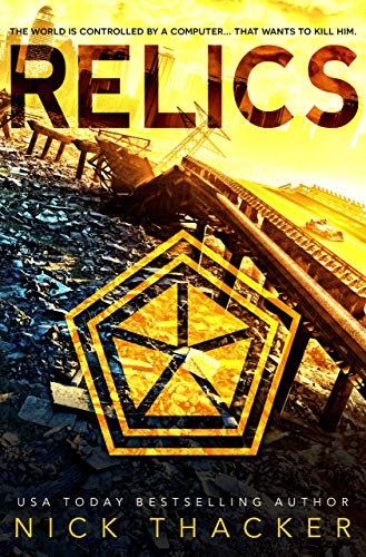 Relics: A Post-Apocalyptic Technothriller (English Edition) par Nick Thacker