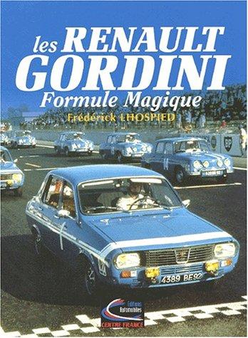 Les Renault Gordini. Formule magique