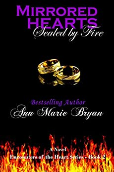 Mirrored Hearts: Sealed by Fire (Encounters of the Heart Book 2) (English Edition) di [Bryan, Ann Marie]