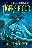 Tigers Blood PB 02 Tigers Appr (Tiger's Apprentice (Paperback))