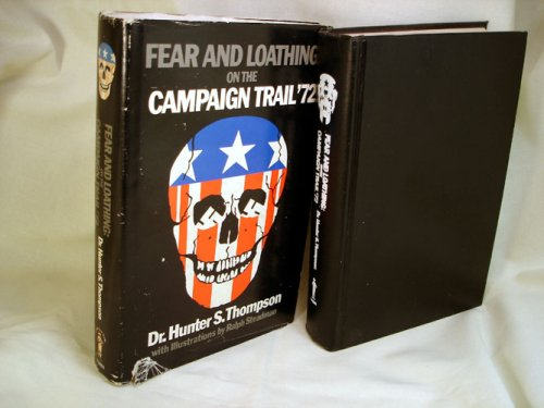 Fear and Loathing: On the Campaign Trail '72  by  Hunter S. Thompson