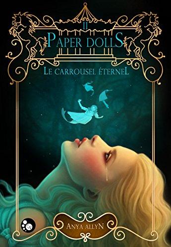 Le Carrousel éternel, 2 : Paper Dolls par Anya Allyn