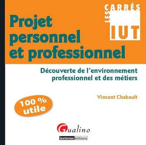 Projet personnel et professionnel : Découverte de l'environnement professionnel et des métiers