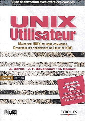Unix utilisateur : Matriser Unix en mode commande - Dcouvrir les spcificits de Linux et KDE (avec exercices corrigs)