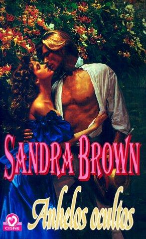 Anhelos ocultos por Sandra Brown