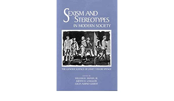 Sexism and Stereotypes in Modern Society: The Gender Science of Janet Taylor Spence