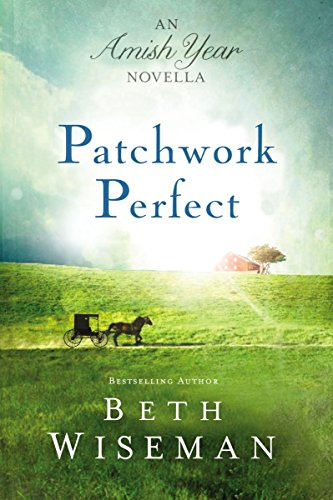 Patchwork Perfect An Amish Year Novella