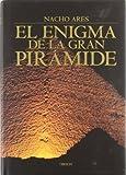 El enigma de la gran piramide / The enigma of the great pyramid: Un Viaje a La Primera Maravilla Del Mundo (Historia)