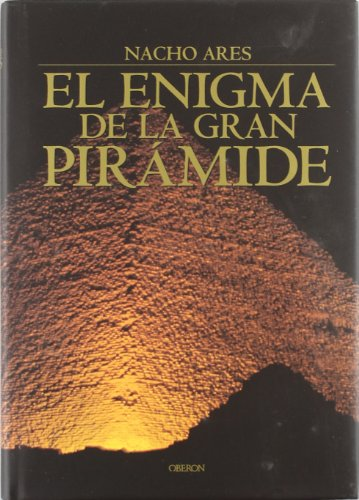 El enigma de la gran piramide / The enigma of the great pyramid: Un Viaje a La Primera Maravilla Del Mundo (Historia) por Nacho Ares