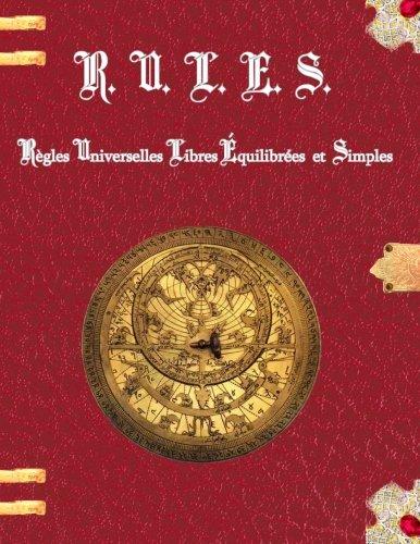 R.U.L.E.S. Regles Universelles Libres Equilibrees et Simples par M Pottier David