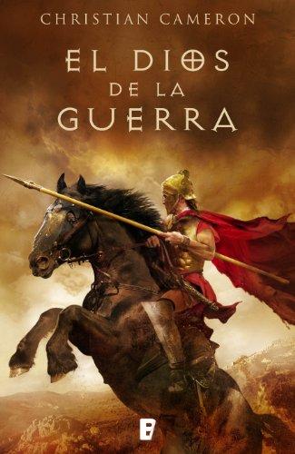 El Dios de la guerra: La historia de cómo Alejandro Magno conquistó el mundo por Christian Cameron