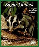 Sugar Gliders (Barron's Complete Pet Owner's Manua..