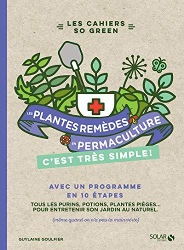 LES PLANTES REMEDES EN PERMACULTURE C'EST TRES SIMPLE par Guylaine GOULFIER