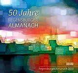Regensburger Almanach / Regensburger Almanach 2018: 50 Jahre Regensburger Almanach -