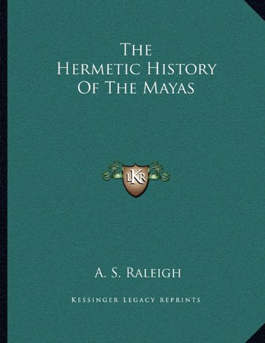 The Hermetic History of the Mayas