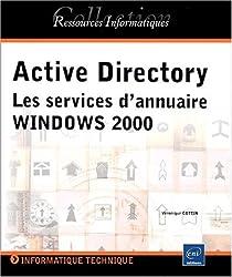 Active Directory : Les services d'annuaire Windows 2000