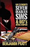 Ian Fleming's Seven Deadlier Sins and 007's Moral Compass (English Edition)