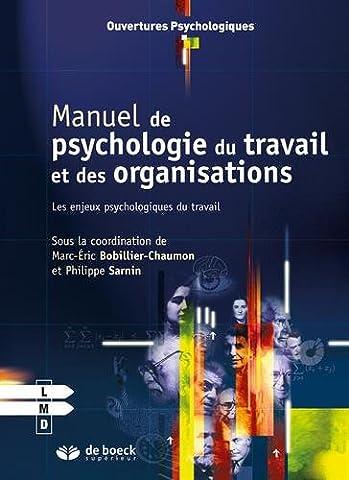 Manuel de psychologie du travail et des organisations : Les