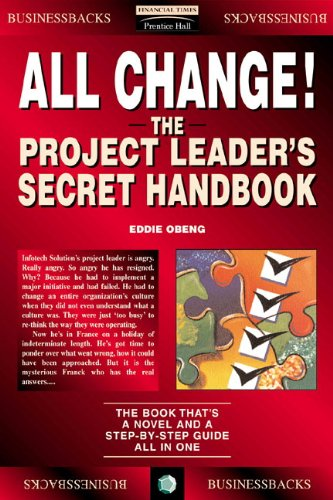 All Change!: The Project Leader's Secret Handbook (Financial Times Management)