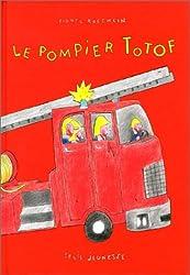 Le Pompier Totof