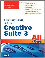 Sams Teach Yourself Adobe Creative Suite 3 All in One (Sams Teach Yourself All in One)
