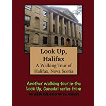 A Walking Tour of Halifax, Nova Scotia (Look Up, Canada!) (English Edition)