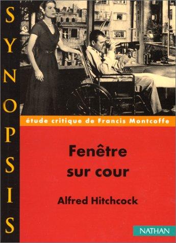 Fenêtre sur cour de Alfred Hitchcock, étude critique par Francis Montcoffe