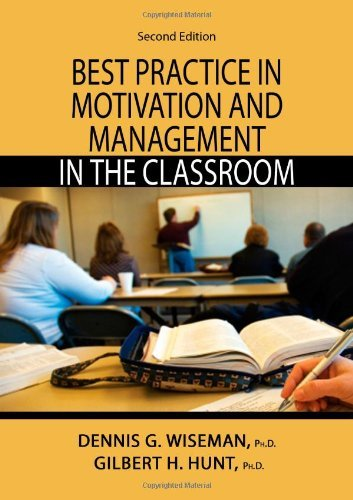Best Practice in Motivation and Management in the Classroom by Dennis G. (2008-04-07)