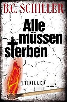 Alle müssen sterben - Thriller (Chefinspektor Tony Braun 3) (German Edition) par [Schiller, B.C.]