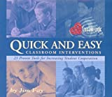 Quick and Easy Classroom Interventions: 23 Proven Tools for Increasing Student Cooperation by Jim Fay (2003-01-02)