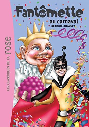 Fantômette 04 - Fantômette au carnaval par Georges Chaulet